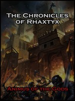 The Chronicles of Rhaxtyx