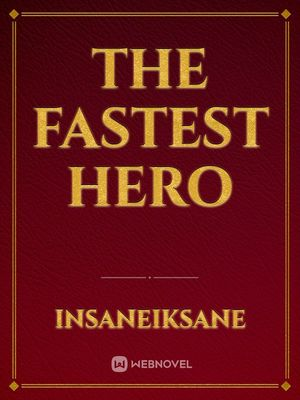 The Fastest Hero