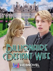 Billionaire Defiant Wife