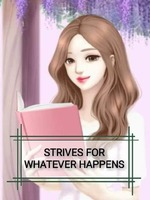 STRIVES FOR WHATEVER HAPPENS