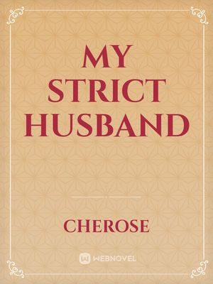 My strict husband