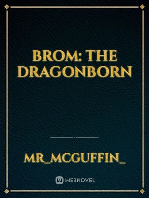 Brom: The Dragonborn