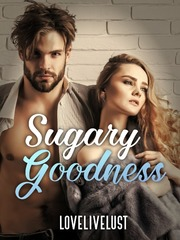Sugary Goodness (Book 3)
