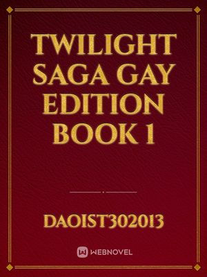 twilight saga gay edition book 1