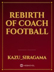 Rebirth of Coach Football