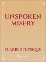 Unspoken Misery