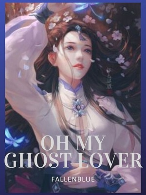 Oh My Ghost Lover!