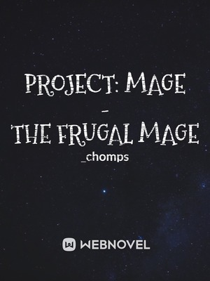 Project: Mage - The Frugal Mage