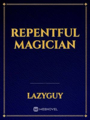 Repentful Magician