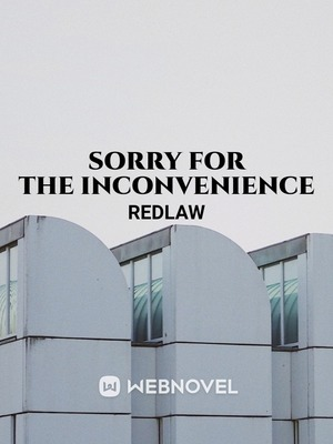 Sorry for the inconvenience