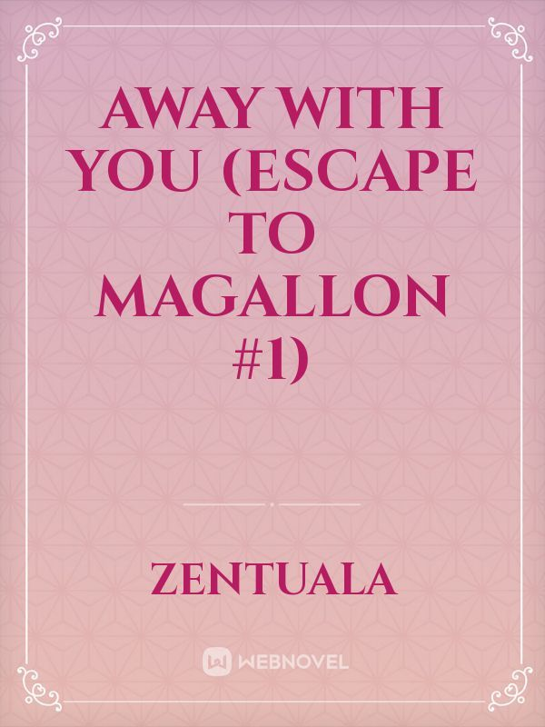 Away With You (Escape To Magallon #1)