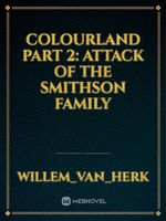 Colourland Part 2: Attack Of The Smithson Family