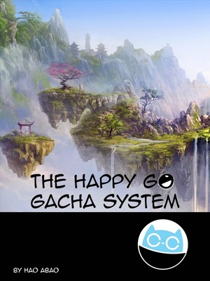 The Happy Go Gacha System (Hiatus)