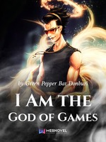 I Am the God of Games