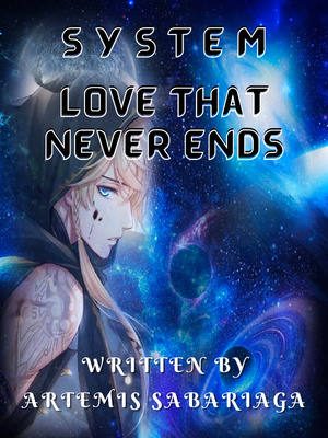 System: Love that never Ends