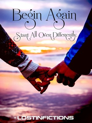 Begin Again - Start All Over Differently