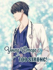 [BL] Young Omega, you are too strong!