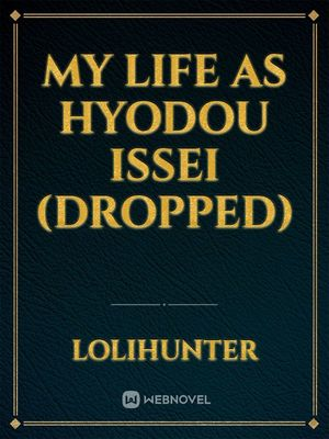 My Life as Hyodou Issei (Rewrite in progrees)