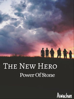 The New Hero : Power of Stone