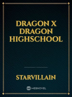 DRAGON x DRAGON highschool
