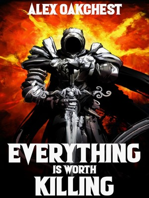 Everything is Worth Killing