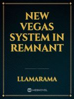 New Vegas System in Remnant