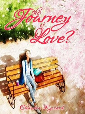 The Journey of Love? 「愛の旅?」