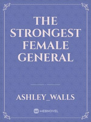 The Strongest Female General