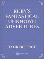 Ruby's Fantastical Unknown Adventures