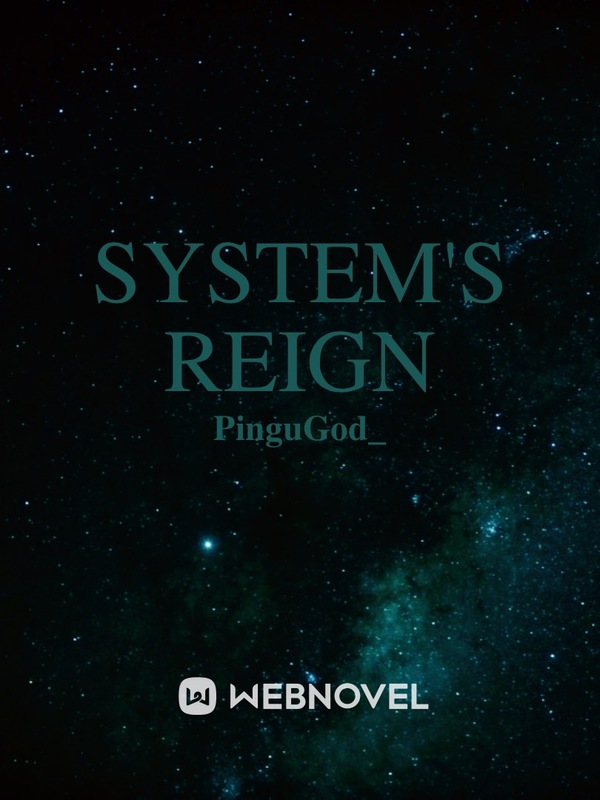 System's Reign