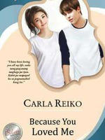 Because You Loved Me [Tagalog Novel] Published under PHR