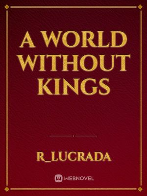 A World Without Kings