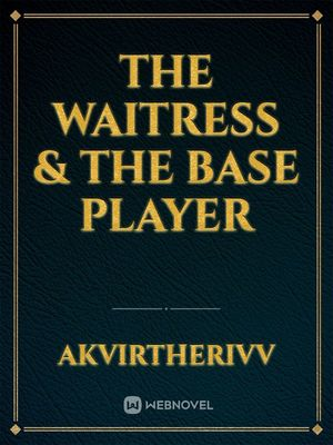 The Waitress & The Base Player