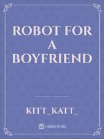 Robot for a Boyfriend