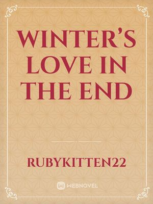 Winter's Love in the End