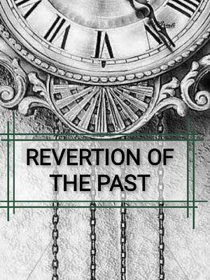 Revertion of the Past