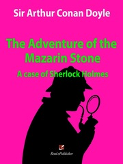 The adventure of Mazarin Stone. A case of Sherlock Holmes