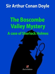 The Boscombe Valley Mystery. A case of Sherlock Holmes.