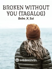 Broken without you (Tagalog)