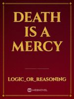 Death Is a Mercy