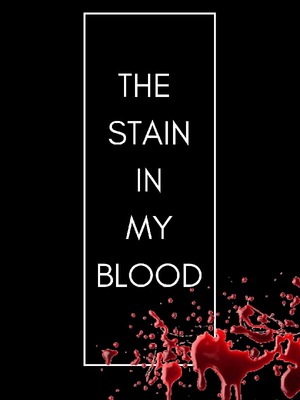 The Stain In My Blood