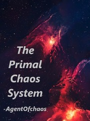 The Primal Chaos System