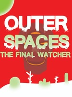 Outer Spaces : The Final Watcher