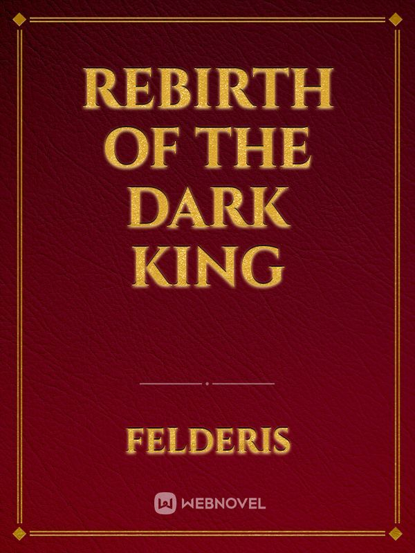 Rebirth of The Dark King
