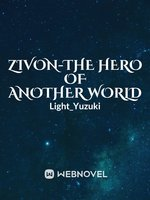 Zivon-The Hero Of Another World