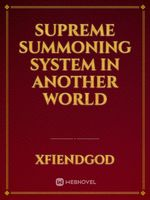 Supreme Summoning System in Another World