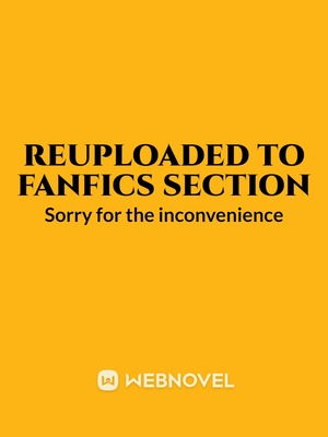 Reuploaded to fanfics section