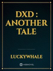 DXD : Another Tale