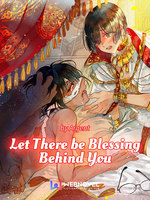 Let There Be Blessing Behind You