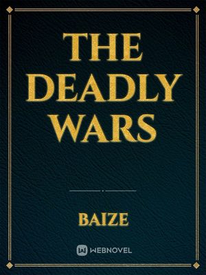 The Deadly Wars